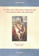 <h0>La pieve di S. Giovanni a Montecuccoli <span></span>e il territorio della valle della Bure <span><i>Ricerche Storiche (1974-1997)</i></span></h0>