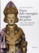 <h0>Potere delle immagini, immagini del potere <span><i>Lucca città imperiale: iconografia politica</i></span></h0>