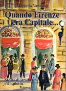 Quando Firenze era Capitale <span>Storie di strada e di Salotto</span>