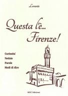 <h0>Questa l'è Firenze... <span>Curiosità, notizie, parole, modi di dire</span></h0>