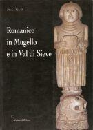 Romanico in Mugello e in Val di Sieve <span>Architettura e decorazione in ambito religioso <span>nel bacino della Sieve tra XI e XIII secolo</Span>