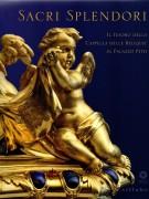Sacri Splendori <span>Il tesoro della 'Cappella delle Reliquie' in Palazzo Pitti</span>