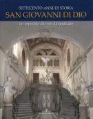 <span>Settecento anni di storia</span> San Giovanni di Dio <span>Un ospedale da non dimenticare</span>