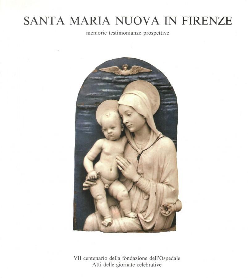 Santa Maria Nuova in Firenze memorie, testimonianze, prospettive