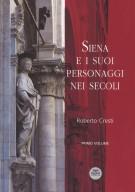 Siena e i suoi personaggi nei secoli Primo Volume