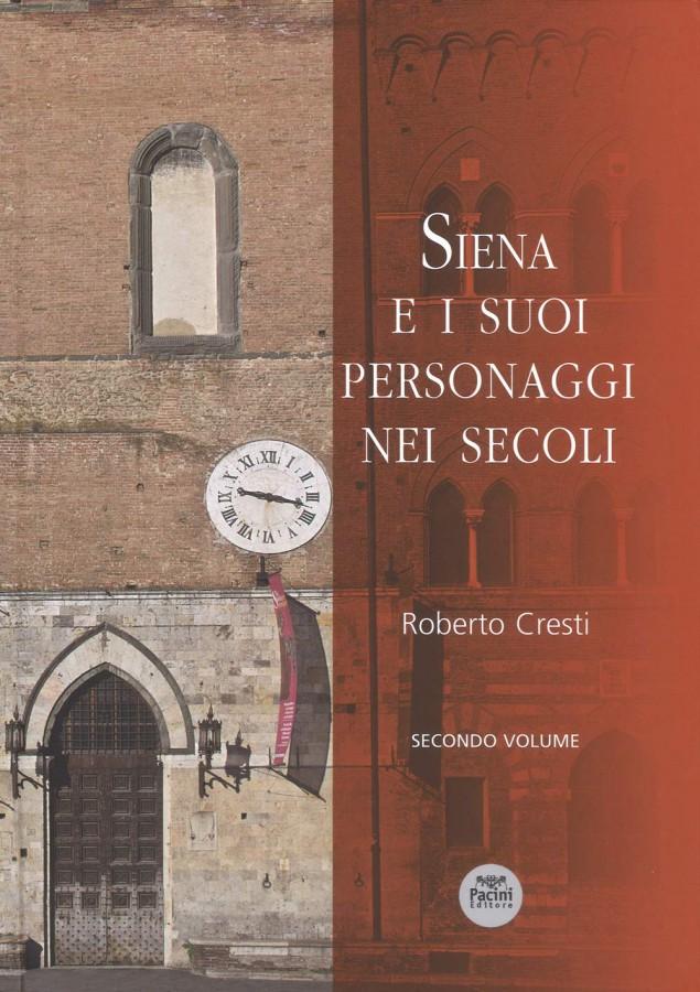 Siena e i suoi personaggi nei secoli Secondo Volume