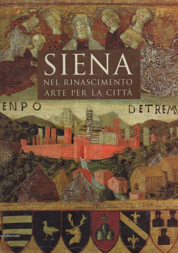 Siena nel Rinascimento Arte per la città