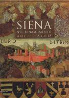 Siena nel Rinascimento <span>Arte per la città</span>