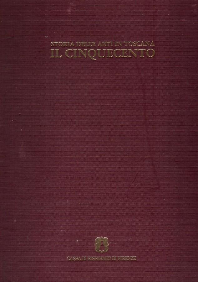 Storia delle Arti in Toscana Il Cinquecento