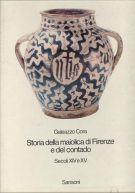 Storia della maiolica di Firenze <span></span>e del contado Secoli XIV e XV <span> 2Voll.</span>