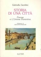 Storia di una città <span>Firenze e l'Unione Fiorentina</span>