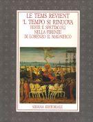 Le Temps revient  'L Tempo si rinuova feste e spettacoli nella Firenze di Lorenzo il Magnifico