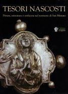 Tesori Nascosti <span><em>Pittura, miniatura e oreficeria nel territorio di San Miniato</em></span>