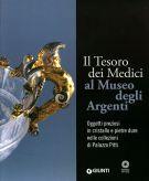 Il Tesoro dei Medici al Museo degli Argenti <span>Oggetti preziosi in cristallo e pietre dure nelle collezioni di Palazzo Pitti</span>