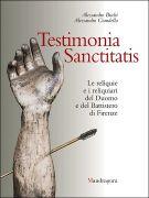 Testimonia Sanctitatis <span>Le reliquie e i reliquiari del Duomo e del Battistero di Firenze</span>