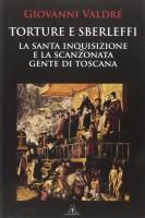 <h0>Torture e Sberleffi <span><i>La Santa Inquisizione e la Scanzonata Gente di Toscana</i></span></h0>