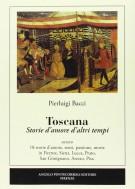 Toscana Storie d'amore d'altri tempi