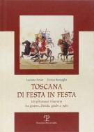 <h0>Toscana di festa in festa <span><i>Un pittoresco itinerario fra giostre, disfide, giochi e palii</i></span></h0>