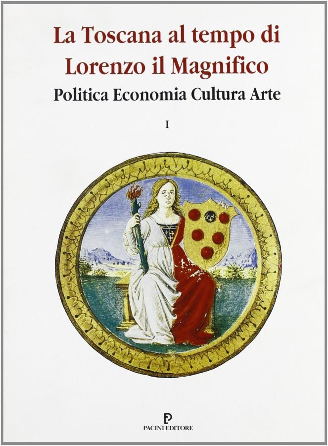 La Toscana al tempo di Lorenzo il Magnifico Politica Economia Cultura Arte 3 Voll.
