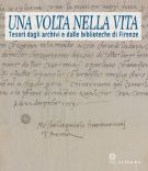 Una volta nella vita <span>Tesori dagli archivi e dalle biblioteche di Firenze</span>