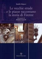 Le vecchie strade e le piazze raccontano la storia di Firenze