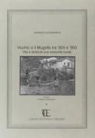 Vicchio e il Mugello tra '800 e '900 <span>Vita e Storia di una comunità rurale</span>