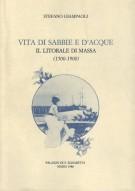 Vita di sabbie e d'acque il litorale di Massa (1500-1900)