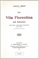 <h0><span>La </span>Vita Fiorentina <span>nel Seicento <span><i>secondo memorie sincrone <span>(1644-1670)</i></span></h0>