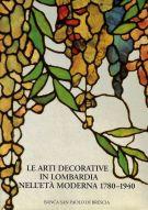 Le Arti Decorative in Lombardia <span>Nell'età Moderna 1780 - 1940</span>