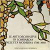 Le Arti Decorative in Lombardia Nell'età Moderna 1780 - 1940