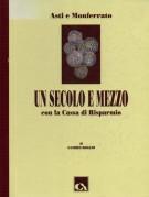 <span>Asti e Monferrato</span> un secolo e mezzo <span>con la Cassa di Risparmio</span>