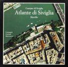 Atlante di Siviglia <span>La forma del centro storico in scala 1:1000 nel fotopiano e nella carta numerica</Span>