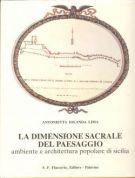 La dimensione sacrale del paesaggio ambiente e architettura popolare di Sicilia