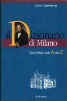 Il Dizionario di Milano <span>Tutta Milano dalla A alla Z <span> dalle origini al Duemila</span>