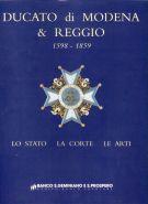 Ducato di Modena & Reggio <span>1598 - 1859 <span>Lo Stato La Corte Le Arti</span>