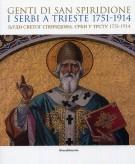 Genti di San Spiridione I Serbi a Trieste 1751-1914