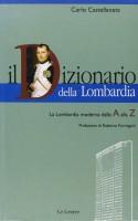 Il Dizionario della Lombardia <span>Tutta La Lombardia dalla A alla Z </span>