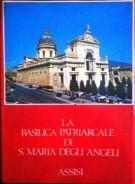 La basilica patriarcale di S. Maria degli Angeli Assisi