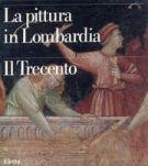 Pittura in Lombardia <span>Il Trecento</span>