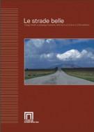 <h0>Le Strade Belle <span><i>Viaggi inediti e personaggi nascosti nelle terre di Urbino e il Montefeltro</i></span></h0>