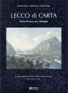 Lecco di carta Storia di Lecco per immagini Catalogo Ragionato delle antiche stampe di Lecco dal 1520 al 1905