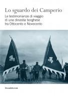 <h0>Lo sguardo dei Camperio <span><i>Le testimonianze di viaggio di una dinastia borghese tra Ottocento e Novecento</I></span></h0>