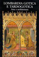 Lombardia Gotica e Tardogotica <span>Arte e architettura</span>