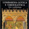 Lombardia Gotica e Tardogotica Arte e architettura