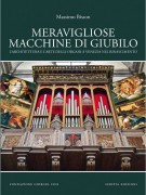 Meravigliose Macchine di Giubilo <span>L'architettura e l'arte degli organi a Venezia nel Rinascimento</Span>