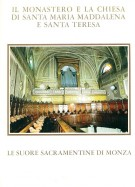 Il Monastero e la Chiesa di Santa Maria Maddalena e Santa Teresa <span></Span> Le Suore Sacramentine di Monza