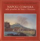 Napoli com'era nelle gouaches del Sette e Ottocento