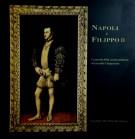 Napoli e Filippo II <span>La nascita della società moderna nel secondo Cinquecento.</span>