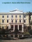 L'ospedale di S. Maria della Pietà di Roma 3 Voll.