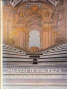 Palazzi di Piacenza <span>dal Barocco al Neoclassico</span>